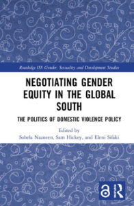 NEW OPEN ACCESS BOOK – Negotiating Gender Equity in the Global South: The Politics of Domestic Violence Policy